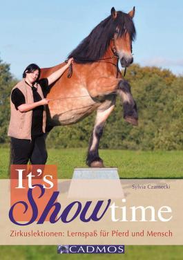 It's Showtime: Zirkuslektionen: Lernspaß für Pferd und Mensch