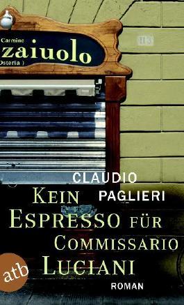 Kein Espresso für Commissario Luciani: Roman (Commisario Luciani)