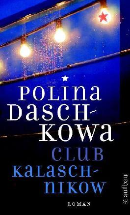 Club Kalaschnikow: Kriminalroman (Polina Daschkowa)