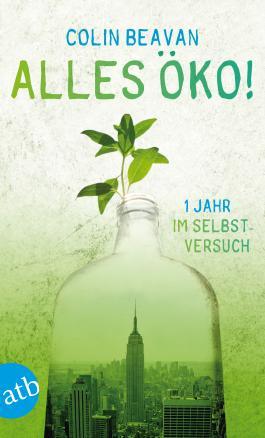 Alles öko!: Ein Jahr im Selbstversuch