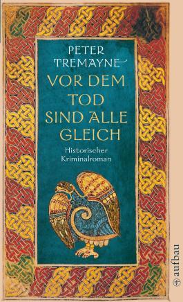 Vor dem Tod sind alle gleich: Historischer Kriminalroman (Schwester Fidelma ermittelt)