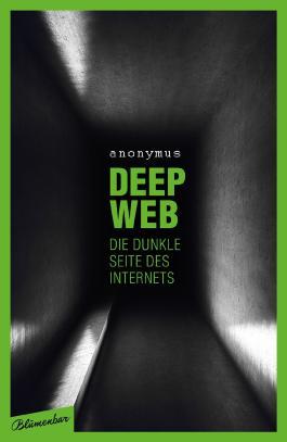 Deep Web - Die dunkle Seite des Internets