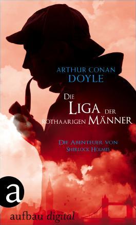 Die Liga der rothaarigen Männer: Die Abenteuer des Sherlock Holmes