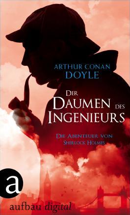 Der Daumen des Ingenieurs: Die Abenteuer des Sherlock Holmes