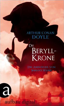 Die Beryll-Krone: Die Abenteuer des Sherlock Holmes