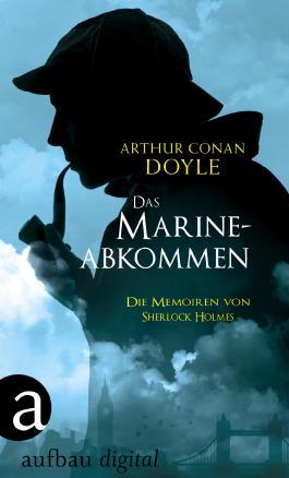 Das Marineabkommen: Die Memoiren von Sherlock Holmes