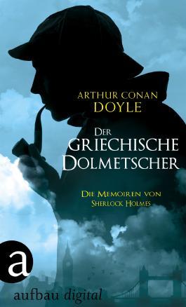 Der griechische Dolmetscher: Die Memoiren von Sherlock Holmes