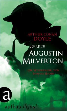 Charles Augustus Milverton: Die Wiederkehr von Sherlock Holmes