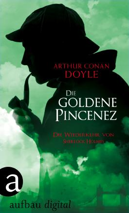Die goldene Pincenez: Die Wiederkehr von Sherlock Holmes