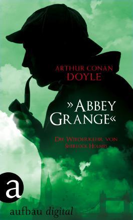 """""""Abbey Grange"""": Die Wiederkehr von Sherlock Holmes"""