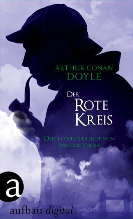 Der Rote Kreis: Der letzte Streich von Sherlock Holmes