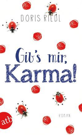 Gib's mir, Karma!: Roman