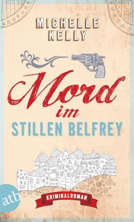 Mord im stillen Belfrey: Kriminalroman