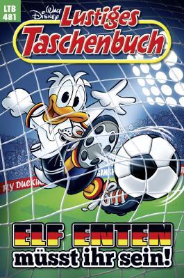 Lustiges Taschenbuch Nr. 481: Elf Enten müsst ihr sein!
