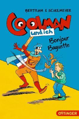 Coolman und ich - Bonjour Baguette