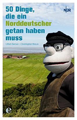50 Dinge, die ein Norddeutscher getan haben muss