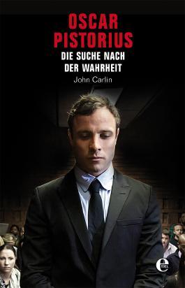 Oscar Pistorius - Auf der Suche nach der Wahrheit