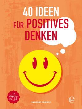 40 Ideen für positives Denken