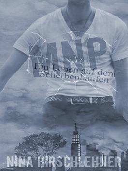 Ein Leben auf dem Scherbenhaufen: MNP