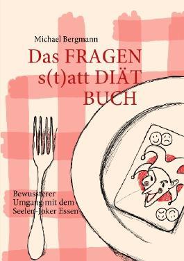 Das Fragen- statt Diät-Buch