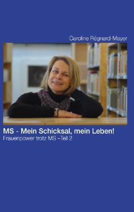 MS - Mein Schicksal, Mein Leben!