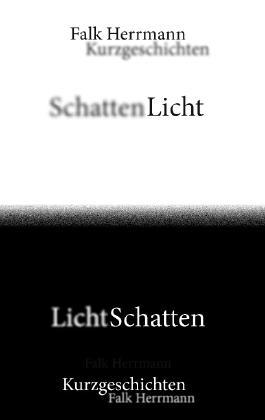 Schattenlicht - Lichtschatten