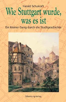 Wie Stuttgart wurde, was es ist