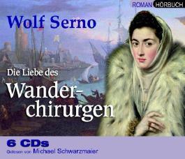 Wolf Serno - Die Liebe des Wanderchirurgen
