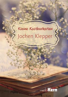 Kleine Kostbarkeiten - Jochen Klepper