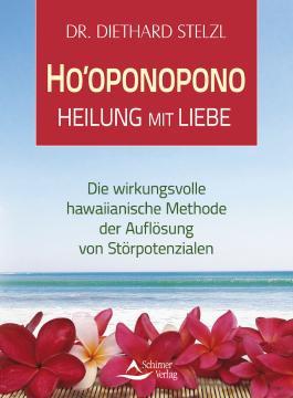 Ho'oponopono - Heilung mit Liebe