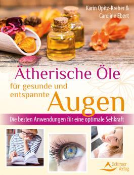 Ätherische Öle für gesunde und entspannte Augen