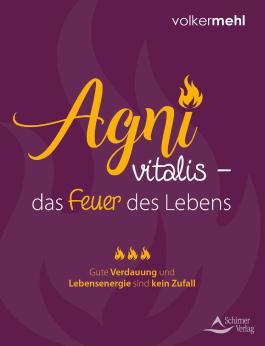 Agni vitalis – das Feuer des Lebens