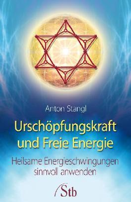 Urschöpfungskraft und Freie Energie