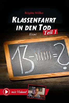 "Klassenfahrt in den Tod - Teil 1 mit Video: enhanced Version - ""Sehbuch"""