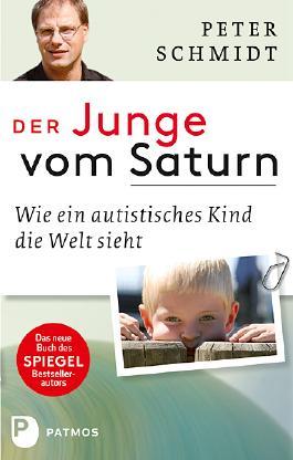 Der Junge vom Saturn: Wie ein autistisches Kind die Welt sieht