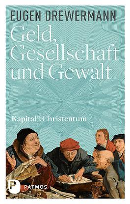 Kapital & Christentum / Geld, Gesellschaft und Gewalt