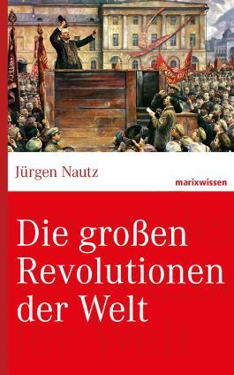 Die großen Revolutionen der Welt (marixwissen)