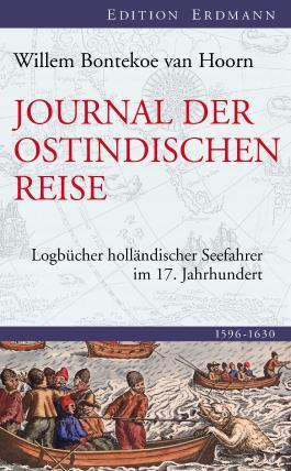 Journal der ostindischen Reise: Logbücher holländischer Seefahrer im 17. Jahrhundert