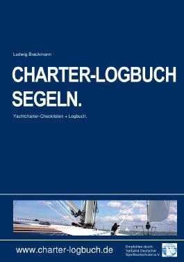 CHARTER-LOGBUCH SEGELN. A5. Mit praxiserprobten Checklisten für Bootscharter und Sicherheitseinweisung.