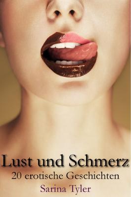 Lust und Schmerz - 20 erotische Geschichten