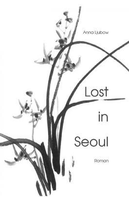 Lost in Seoul - Eine atemlose Liebe