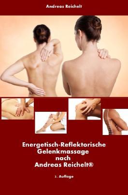 Energetisch-Reflektorische Gelenkmassage nach Andreas Reichelt - 2. Auflage