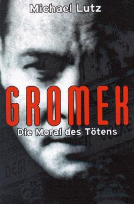 Gromek - Die Moral des Tötens