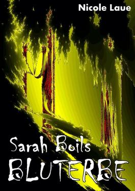 Sarah Boils Bluterbe