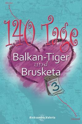 140 Tage - Balkan-Tiger & Brusketa