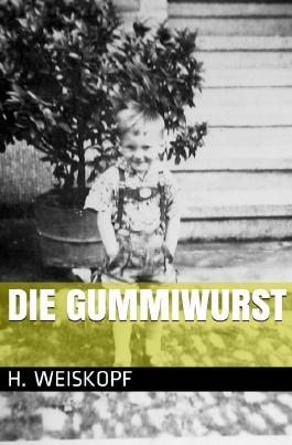 Die Gummiwurst