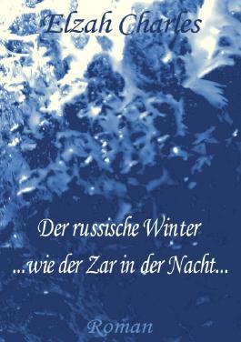Der russische Winter ... wie der Zar in der Nacht...