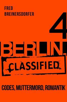BERLIN.classified - Codes, Muttermord, Romantik - Episode 4