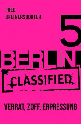BERLIN.classified - Verrat, Zoff, Erpressung - Episode 5