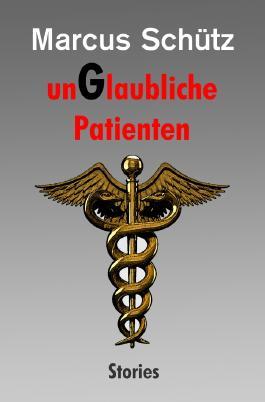 unGlaubliche Patienten